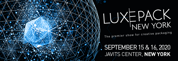 LUXE PACK NEW YORK - The premier show for creative packaging - SEPTEMBRE 15 & 16, 2020 - JAVITS CENTER, NEW YORK